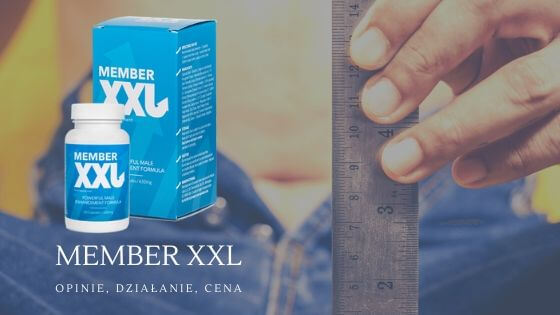 Jakie są zalety i efekty stosowania Member XXL?